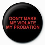 DON'T MAKE ME VIOLATE MY P Badges