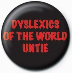 Dyslexics of the world untie Badge