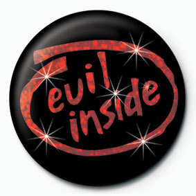 EVIL INSIDE Badges