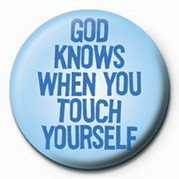 GOD KNOWS WHEN YOU TOUCH Y Badge