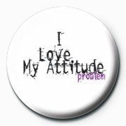 I LOVE MY ATTITUDE PROBLEM Badges