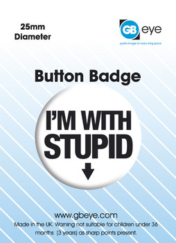 I'M WITH STUPID - down arrow Badge