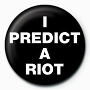 I Predict a Riot Badge