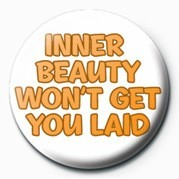 INNER BEAUTY WON'T GET YOU Badge