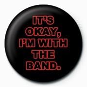 IT'S OKAY, I'M WITH THE BA Badge