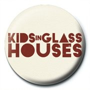 KIDS IN GLASS HOUSES - logo Badge