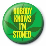 NOBODY KNOWS I'M STONED Badge