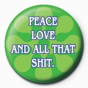 PEACE, LOVE AND ALL THAT S Badge