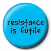 RESISTANCE IS FUTILE Badges