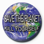 SAVE THE PLANET, KILL YOUR Badge
