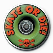 SKATEBOARDING - SKATE OR D Badges