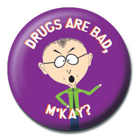 SOUTH PARK - Drugs are bad, M'kay? Badge