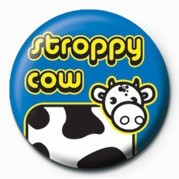 STROPPY COW Badge