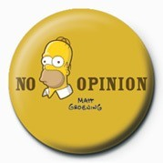 THE SIMPSONS - homer no opinion Badge