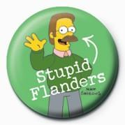 THE SIMPSONS - ned flanders stupid ... Badge