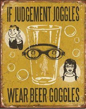BEER - If Judgement Joggles Plaque métal décorée