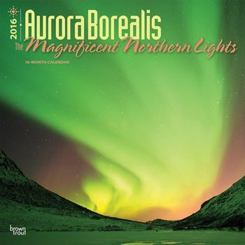 Calendar 2018 Aurora Borealis - The Magnificent Northern Lights