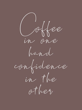 Canvas Print Coffee & confidence