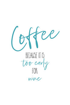 Canvas Print Coffee - too early for wine