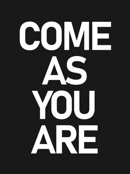 Come as you are Canvas Print