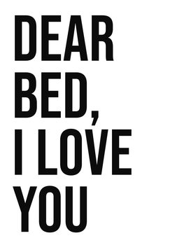 Canvas Print Dear bed I love you