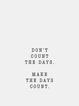 dont count the days Canvas Print
