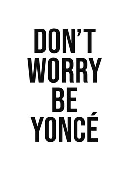 dont worry beyonce Canvas Print