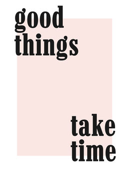 good things take time Canvas Print