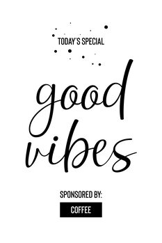 Canvas Print Today's Special GOOD VIBES Sponsored by Coffee