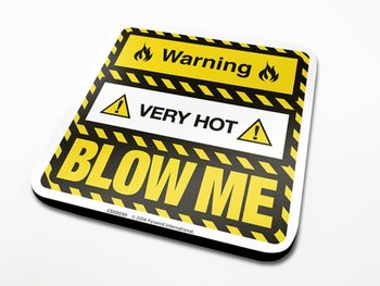 Warning Very Hot Blow Me Coaster