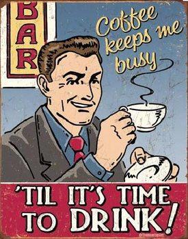 COFFEE - Keeps Me Busy Plaque métal décorée