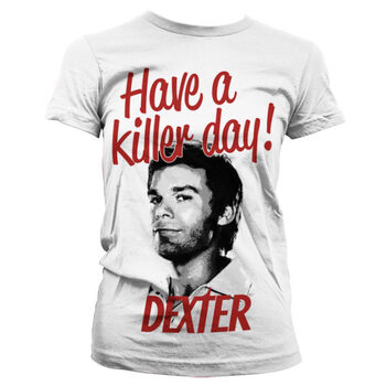 T-shirts Dexter - Have A Killer Day!