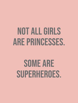 Kuva not all girls are princesses