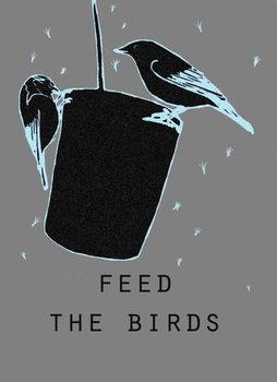 Feed the birds Taidejuliste