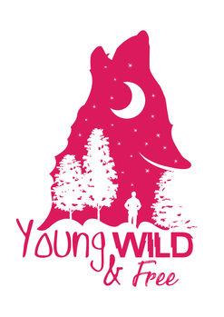 Eksklusiiviset taidevalokuvat Young, Wild & Free - Pink