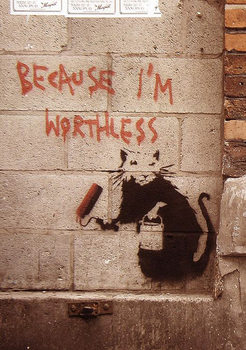 Juliste Banksy street art - Graffiti Because I'm Worthless