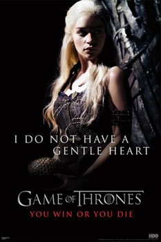 Juliste GAME OF THRONES – I do not have a gentle heart