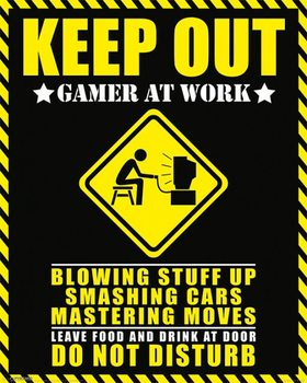 Juliste Keep Out - Gamer at Work