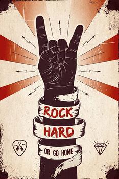 Juliste Rock hard or Go home
