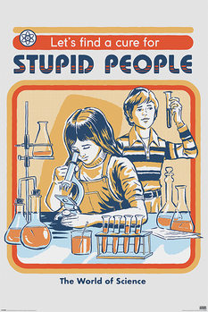 Juliste Steven Rhodes - Let's Find A Cure For Stupid People