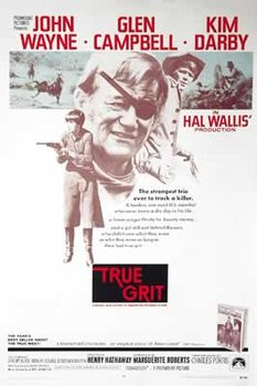 Juliste True Grit - John Wayne, Glen Campbell, Kim Darby