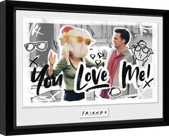 Kehystetty juliste Friends - You Love Me