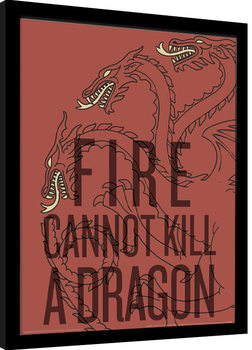 Game of Thrones - Fire Cannot Kill The Dragon Kehystetty juliste