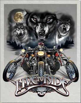 LIVE TO RIDE - wolves Plaque métal décorée