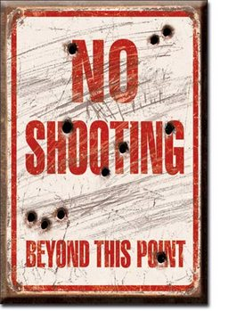 No Shooting - Beyond This Point Magnet