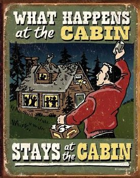 Metal sign CABIN - What Happens