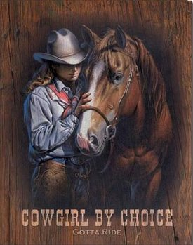 Metal sign COWGIRL BY CHOICE - Gotta Ride