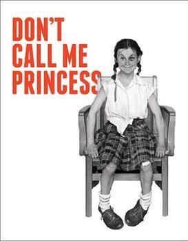 Metal sign Don't Call Me Princess