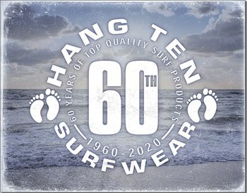 Metal sign Hang Ten - 60th