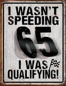 Metal sign I Wasn't Speeding